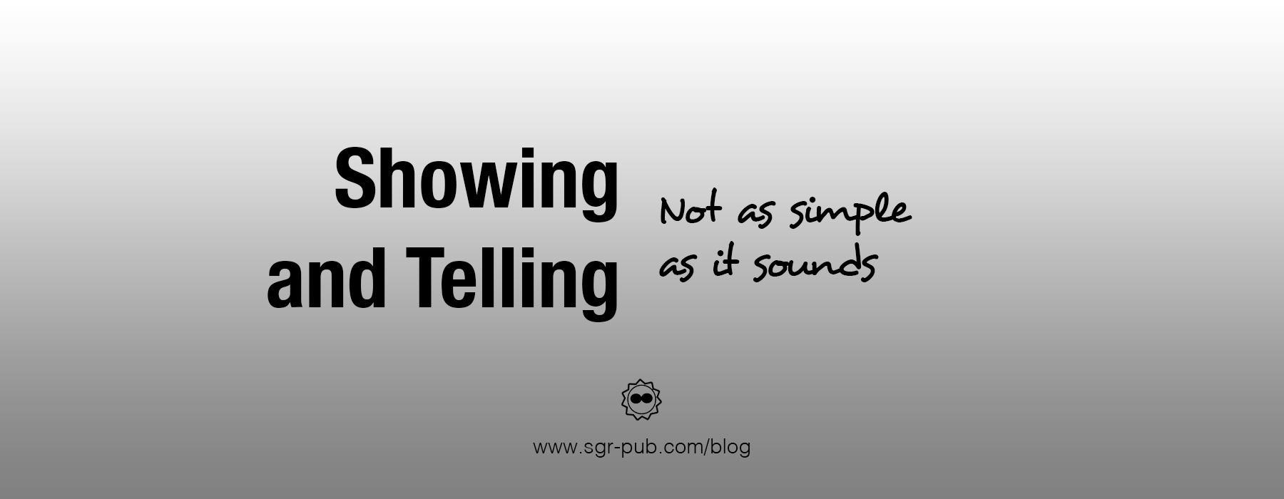 Showing and telling: not as simple as it sounds