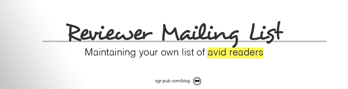 Reviewer mailing list: maintaining your own list of avid readers